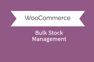 Bulk Stock Management for Woocommerce