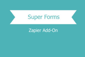 Super Forms – Zapier Add On
