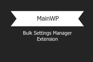 Mainwp Bulk Settings Manager Extension