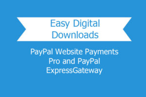 Easy Digital Downloads Paypal Website Payments Pro And Paypal Express Gateway