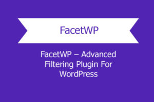 Facetwp Advanced Filtering Plugin For Wordpress