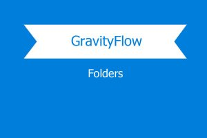 Gravity Flow Folders Extension