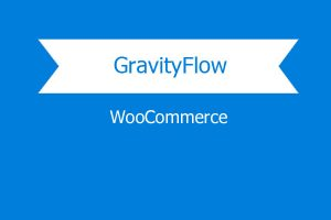 Gravity Flow Woocommerce